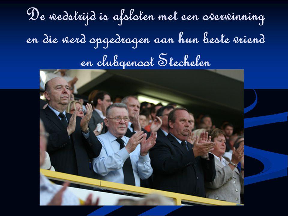 De wedstrijd is afsloten met een overwinning en die werd opgedragen aan hun beste vriend en clubgenoot Stechelen