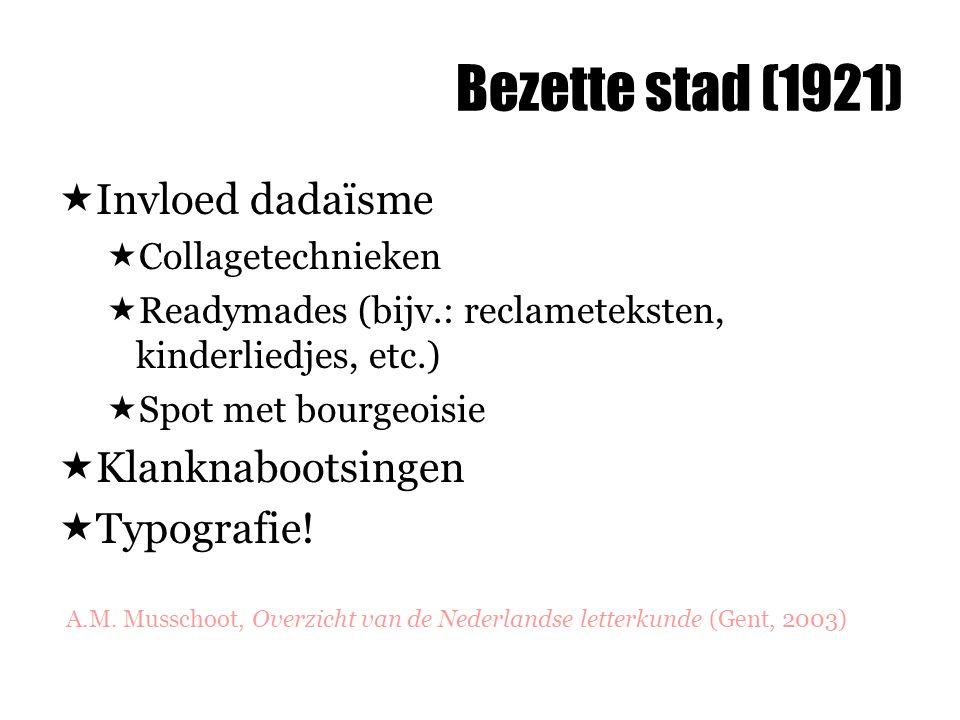 Bezette stad (1921) Invloed dadaïsme Klanknabootsingen Typografie!