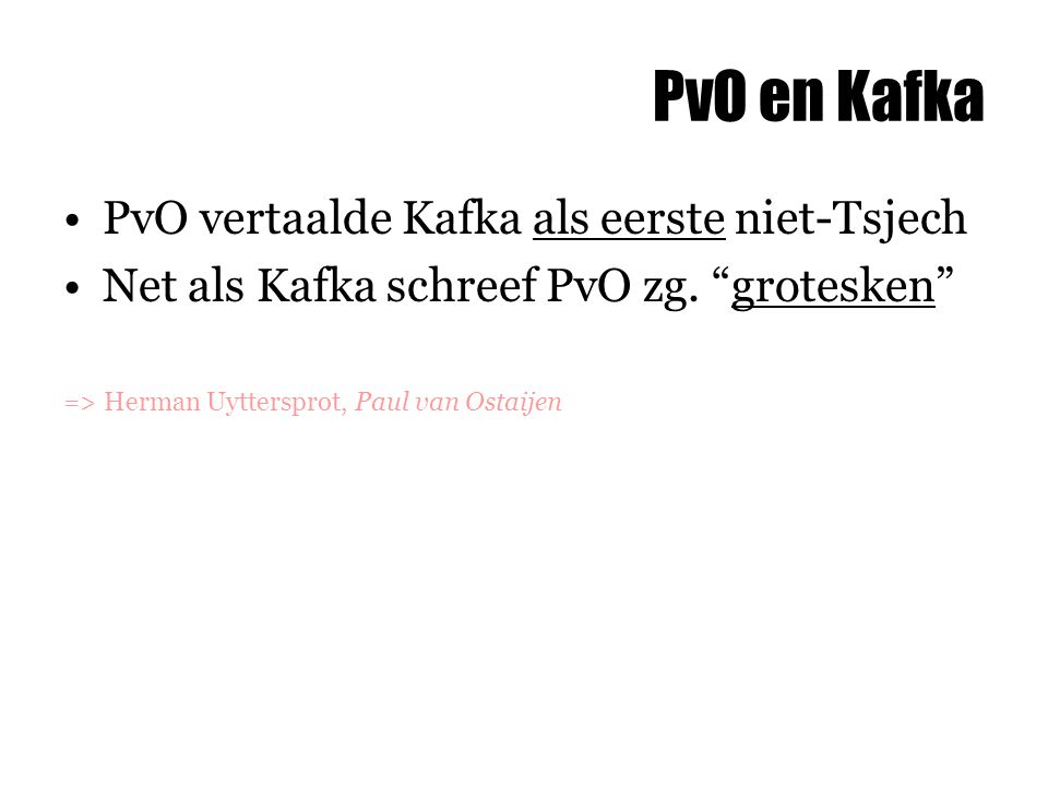 PvO en Kafka PvO vertaalde Kafka als eerste niet-Tsjech