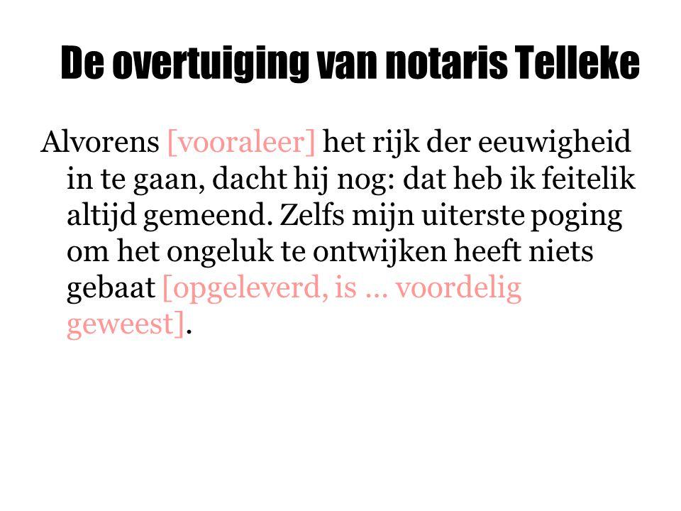 De overtuiging van notaris Telleke