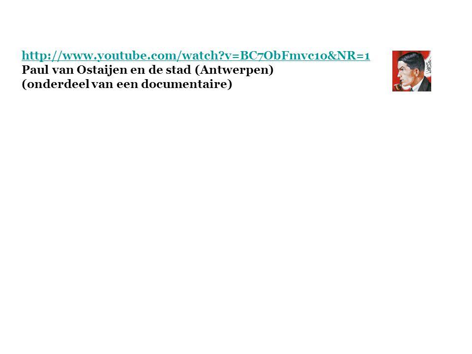 http://www.youtube.com/watch v=BC7ObFmvc1o&NR=1 Paul van Ostaijen en de stad (Antwerpen) (onderdeel van een documentaire)