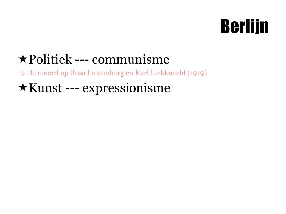 Berlijn Politiek --- communisme Kunst --- expressionisme