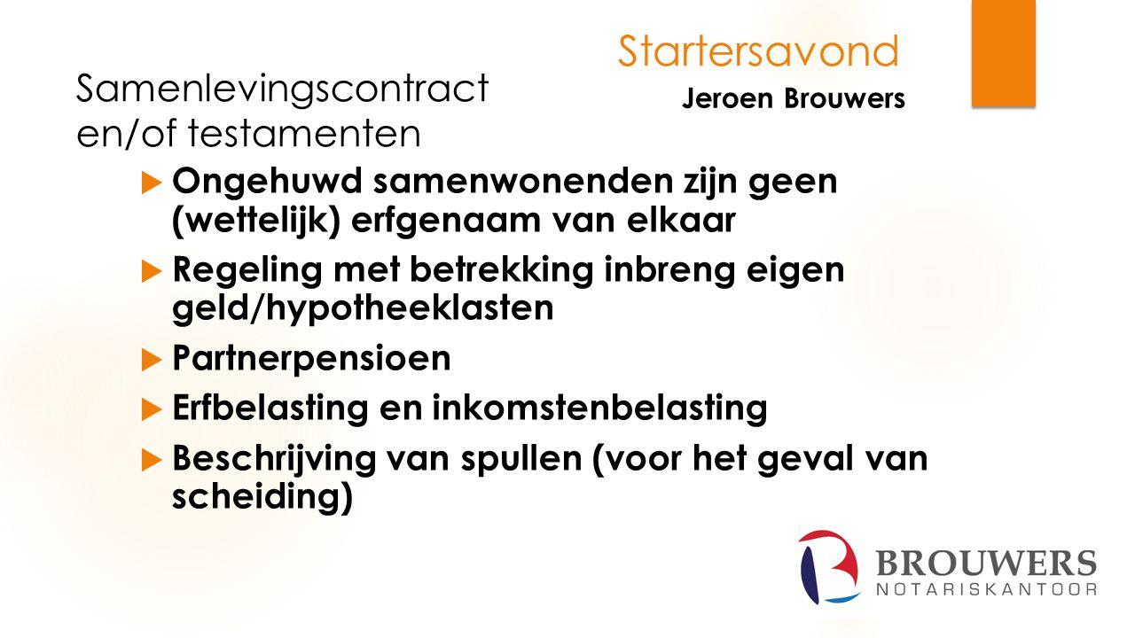 Jeroen Brouwers Startersavond Samenlevingscontract en/of testamenten