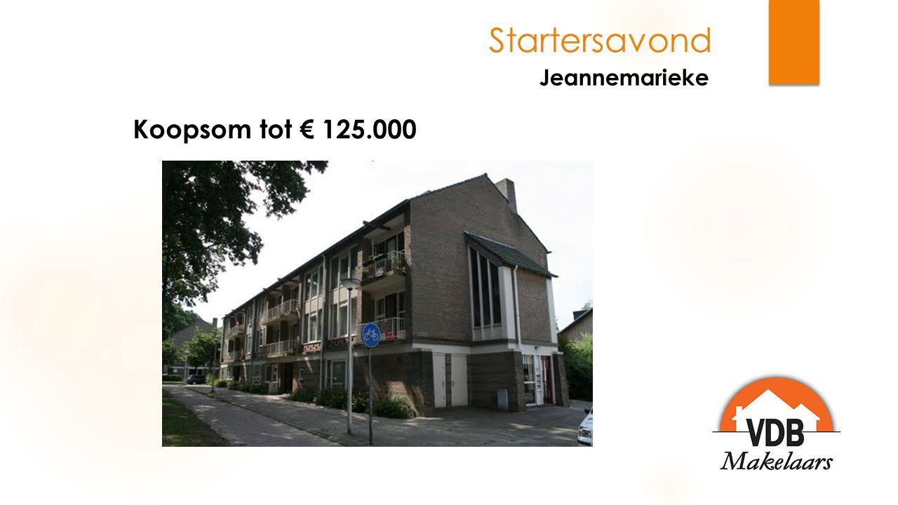 Jeannemarieke Startersavond Koopsom tot € 125.000