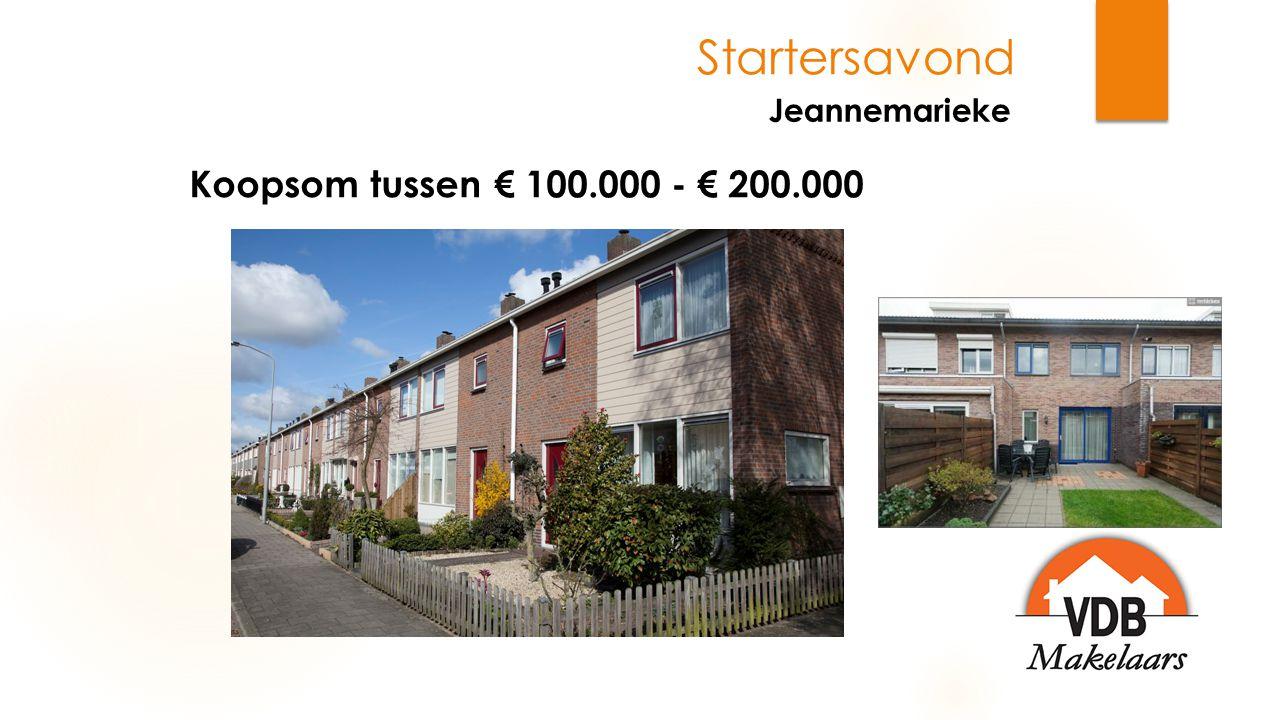 Jeannemarieke Startersavond Koopsom tussen € 100.000 - € 200.000