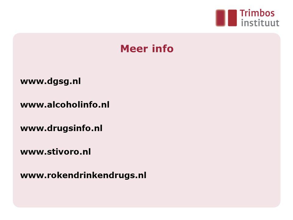 Meer info www.dgsg.nl www.alcoholinfo.nl www.drugsinfo.nl