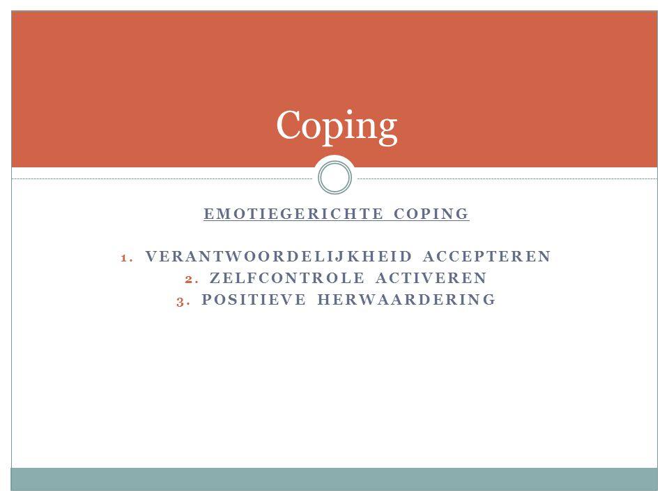 Coping Emotiegerichte coping Verantwoordelijkheid accepteren