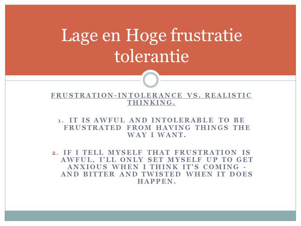 Lage en Hoge frustratie tolerantie