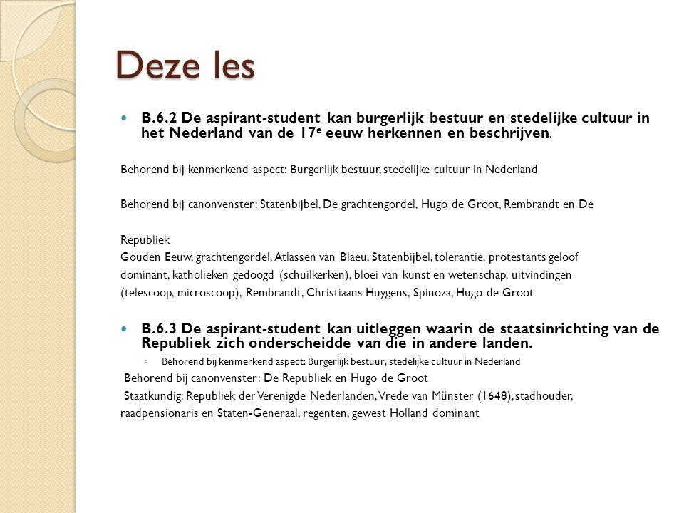 Deze les B.6.2 De aspirant-student kan burgerlijk bestuur en stedelijke cultuur in het Nederland van de 17e eeuw herkennen en beschrijven.