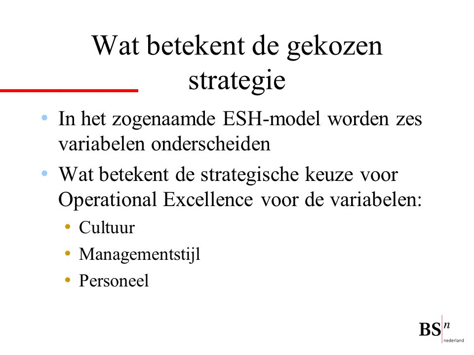 Wat betekent de gekozen strategie