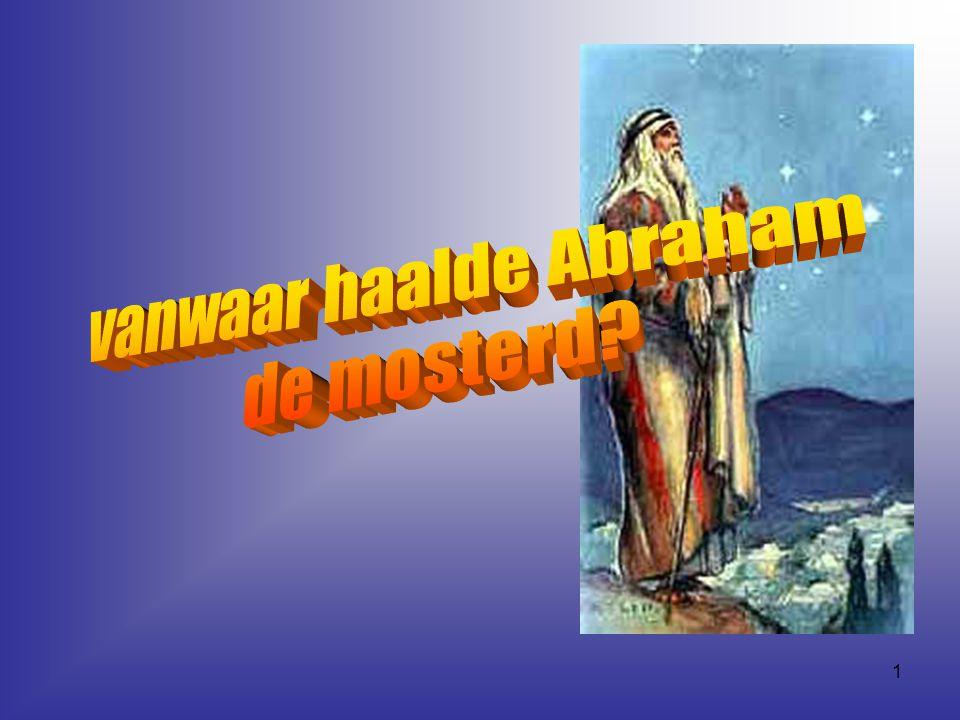 vanwaar haalde Abraham