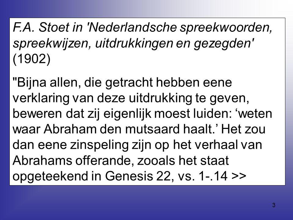 F.A. Stoet in Nederlandsche spreekwoorden, spreekwijzen, uitdrukkingen en gezegden (1902)