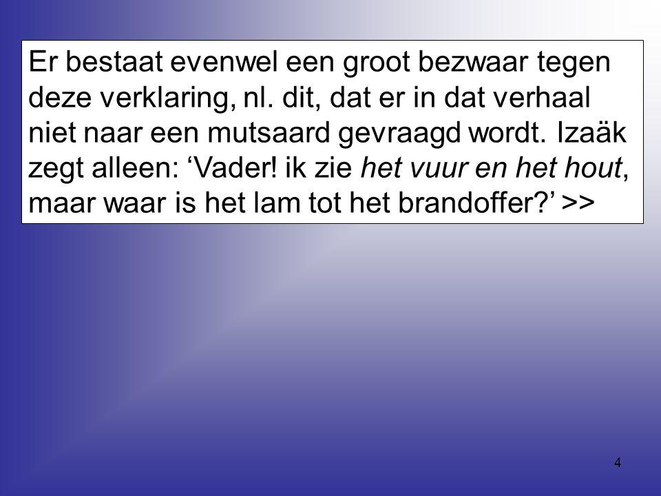 Er bestaat evenwel een groot bezwaar tegen deze verklaring, nl