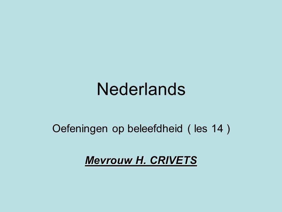 Oefeningen op beleefdheid ( les 14 ) Mevrouw H. CRIVETS