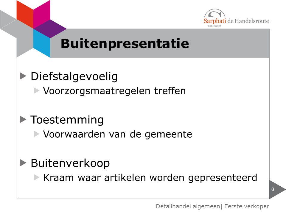 Buitenpresentatie Diefstalgevoelig Toestemming Buitenverkoop