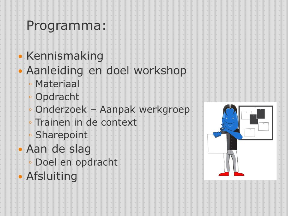 Aanleiding en doel workshop