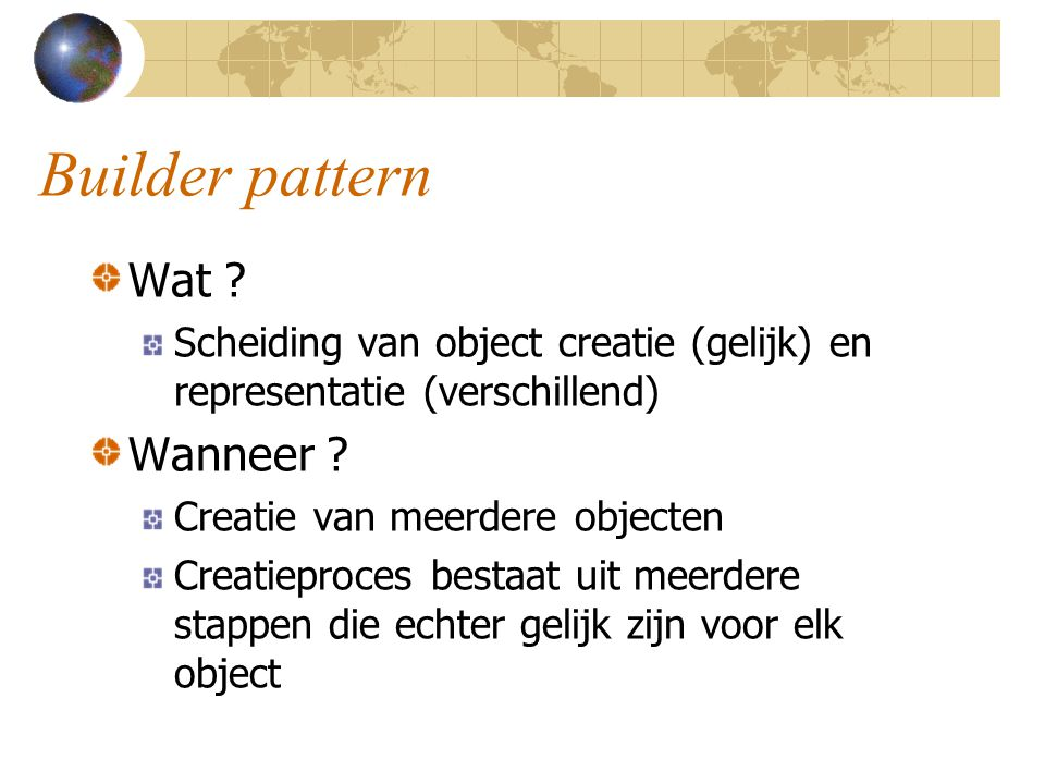 Builder pattern Wat Wanneer