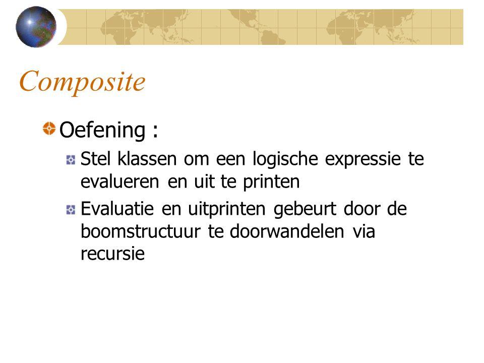 Composite Oefening : Stel klassen om een logische expressie te evalueren en uit te printen.