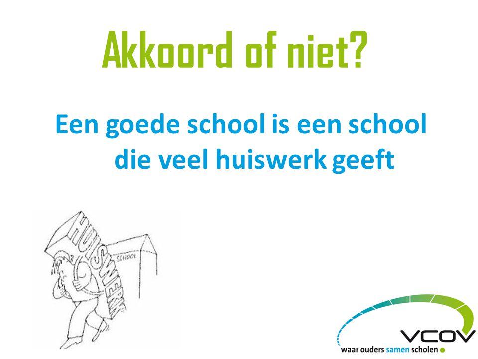 Een goede school is een school die veel huiswerk geeft