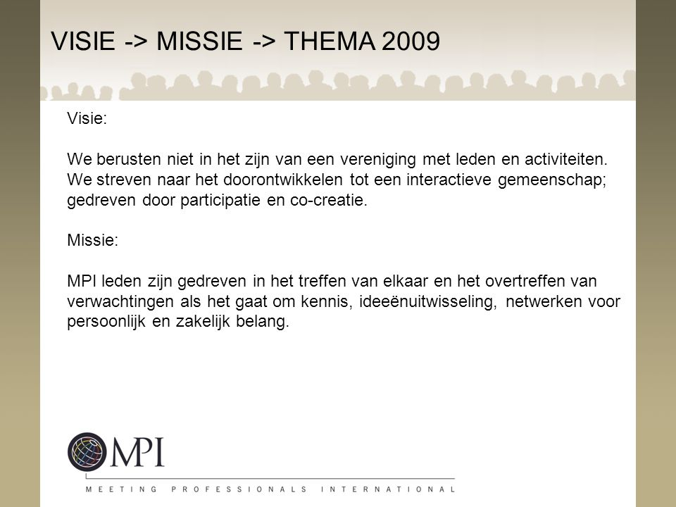 VISIE -> MISSIE -> THEMA 2009