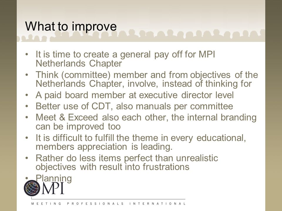What to improve It is time to create a general pay off for MPI Netherlands Chapter.