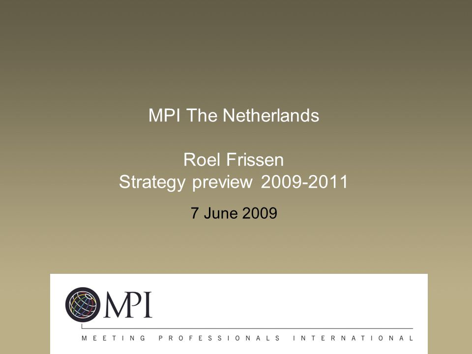 MPI The Netherlands Roel Frissen Strategy preview 2009-2011
