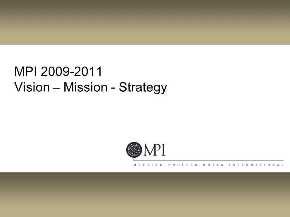 MPI 2009-2011 Vision – Mission - Strategy