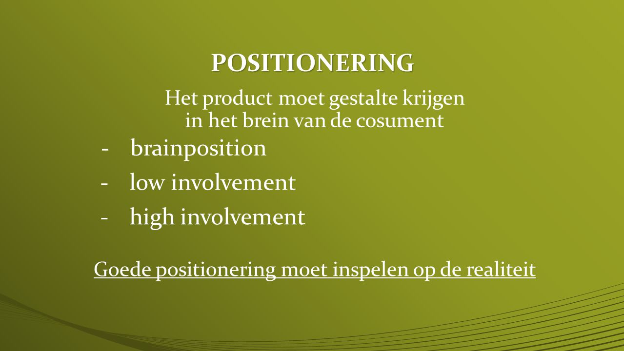 POSITIONERING brainposition low involvement high involvement