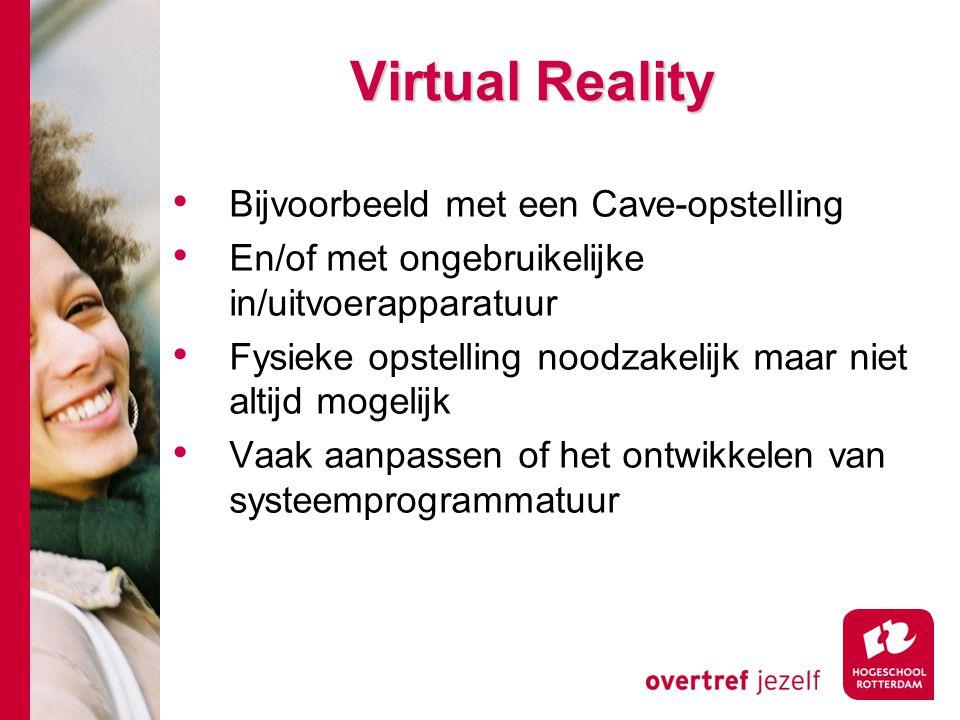 Virtual Reality Bijvoorbeeld met een Cave-opstelling