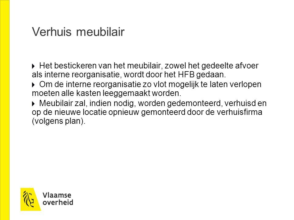 Verhuis meubilair Het bestickeren van het meubilair, zowel het gedeelte afvoer als interne reorganisatie, wordt door het HFB gedaan.