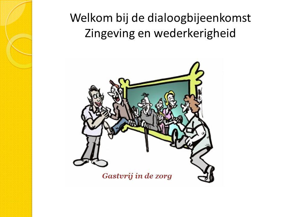 Welkom bij de dialoogbijeenkomst Zingeving en wederkerigheid