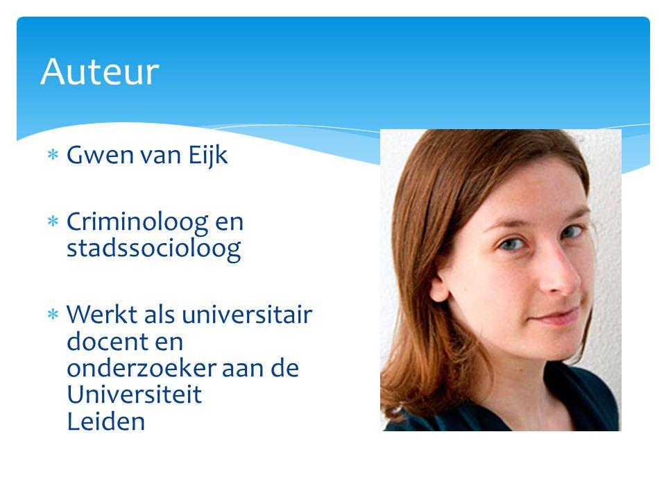 Auteur Gwen van Eijk Criminoloog en stadssocioloog