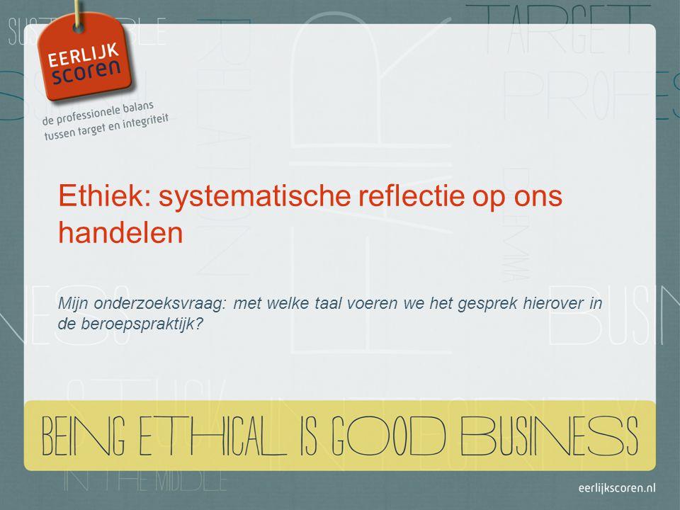 Ethiek: systematische reflectie op ons handelen