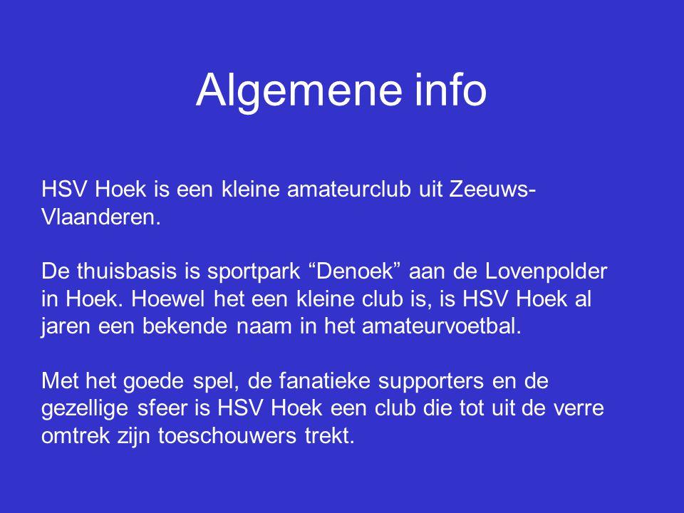 Algemene info HSV Hoek is een kleine amateurclub uit Zeeuws-Vlaanderen.