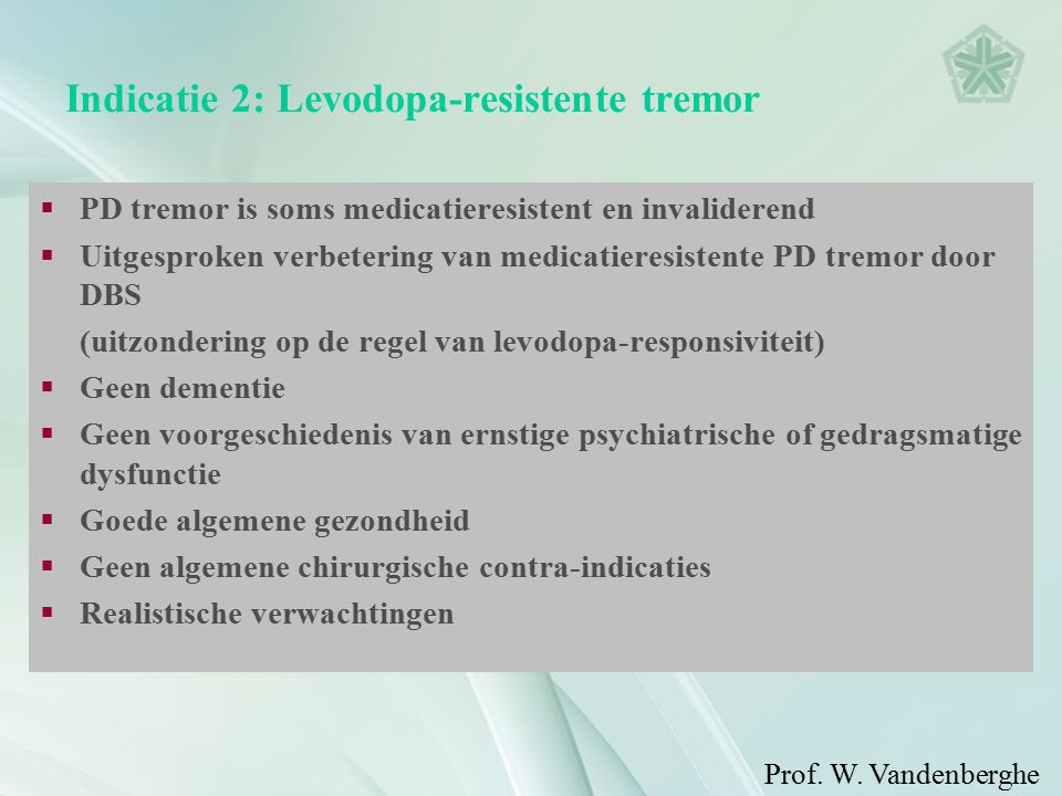 Indicatie 2: Levodopa-resistente tremor