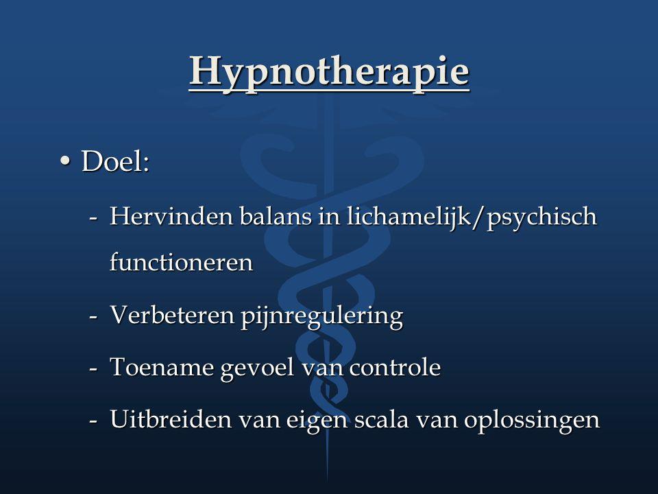 Hypnotherapie Doel: Hervinden balans in lichamelijk/psychisch functioneren. Verbeteren pijnregulering.