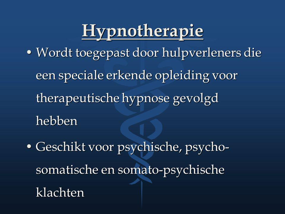 Hypnotherapie Wordt toegepast door hulpverleners die een speciale erkende opleiding voor therapeutische hypnose gevolgd hebben.