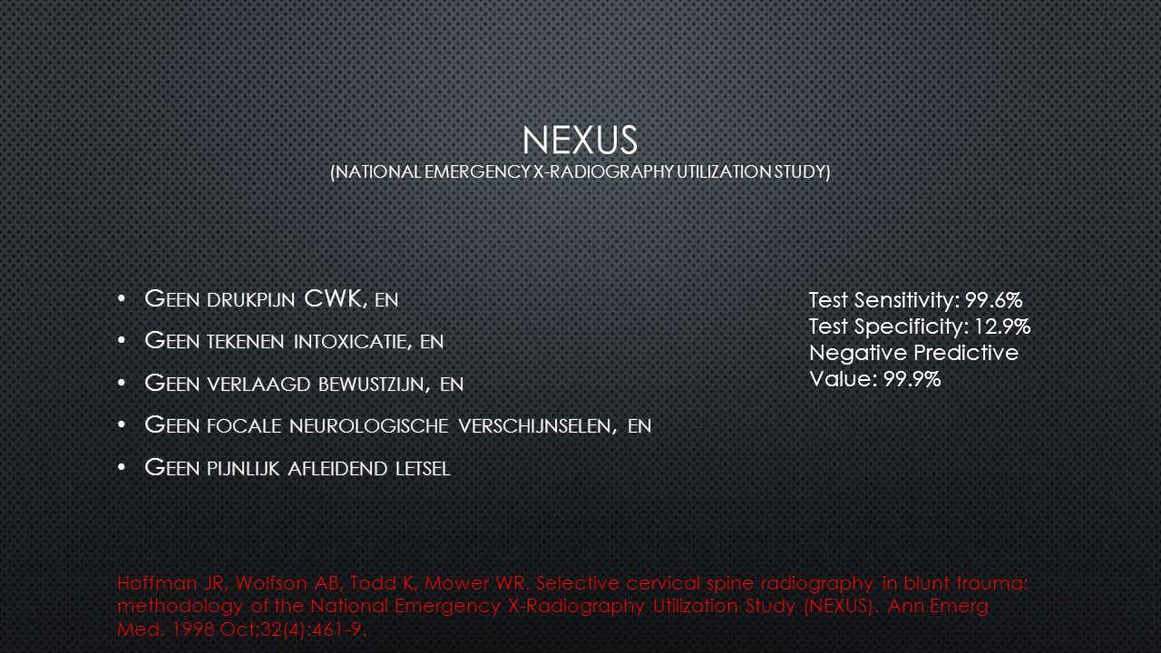 NEXUS (National Emergency X-radiography utilization study)