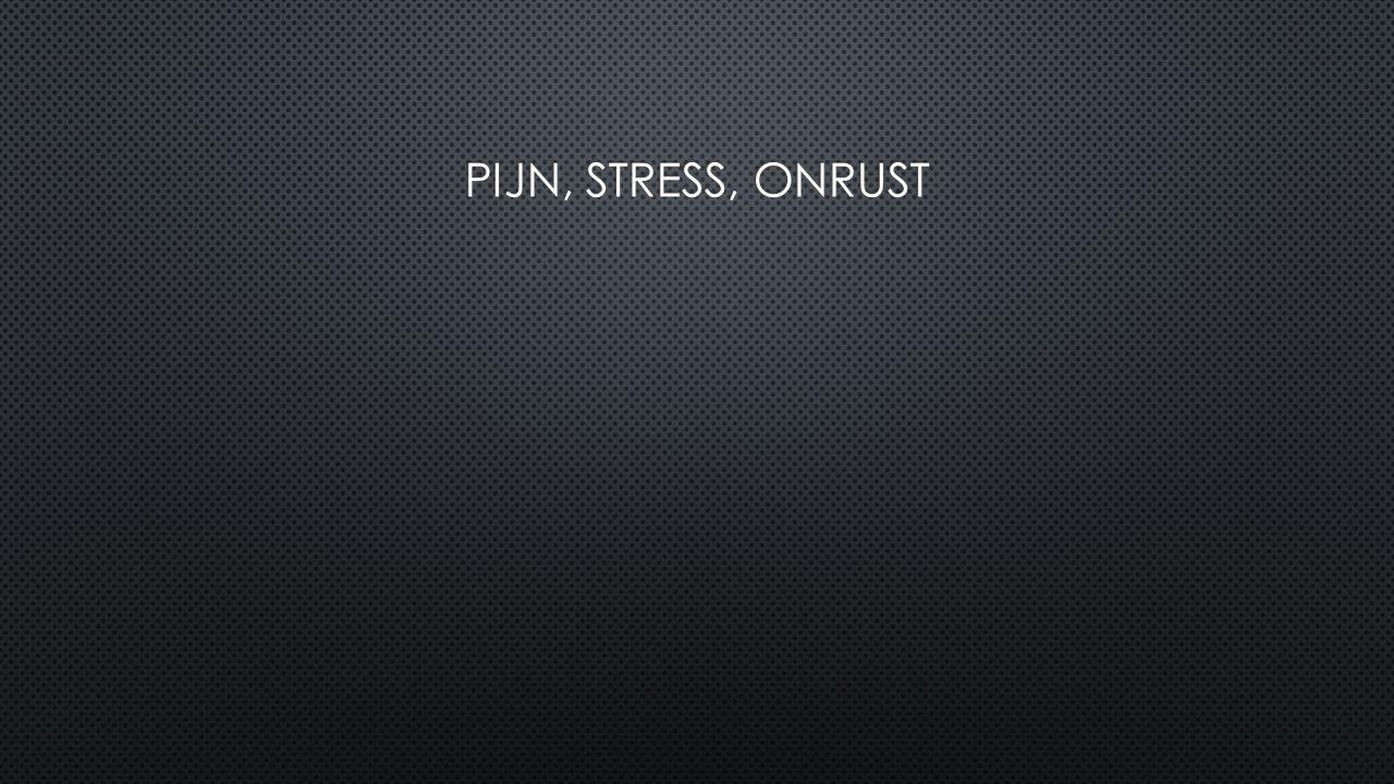 Pijn, stress, onrust