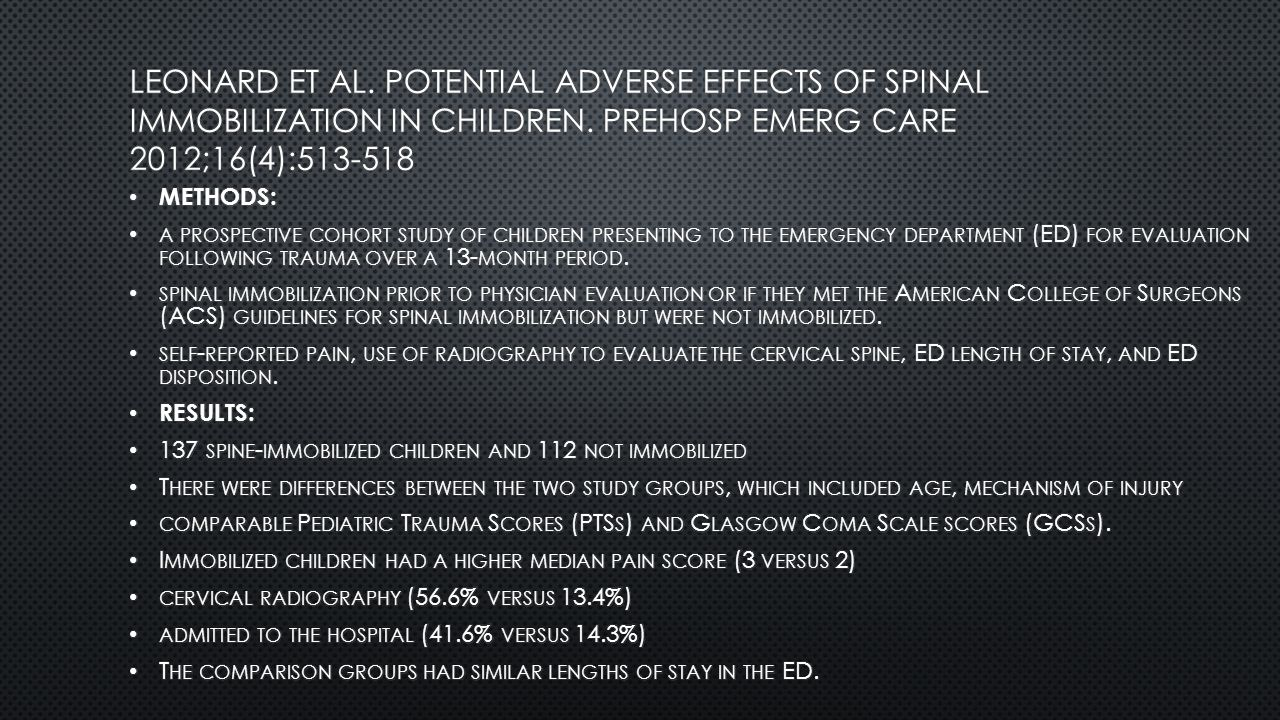 Leonard et al. Potential adverse effects of spinal immobilization in children. Prehosp emerg care 2012;16(4):513-518