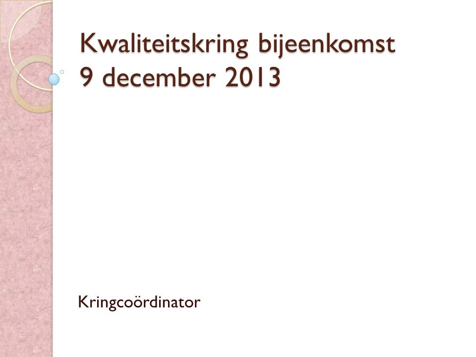 Kwaliteitskring bijeenkomst 9 december 2013