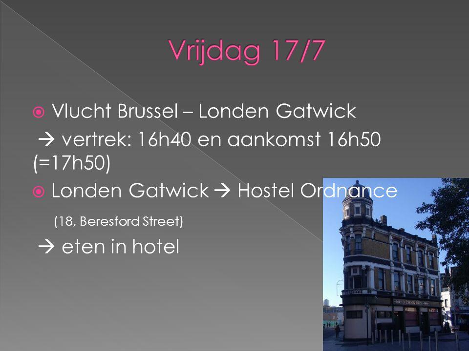 Vrijdag 17/7 Vlucht Brussel – Londen Gatwick