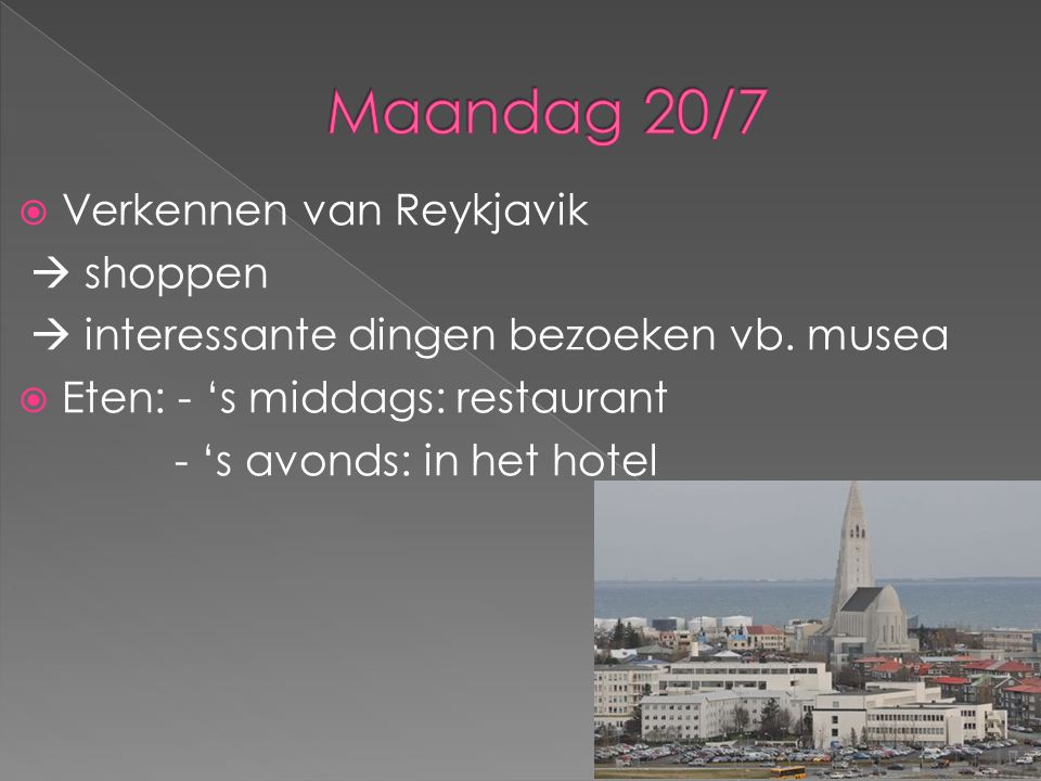 Maandag 20/7 Verkennen van Reykjavik  shoppen
