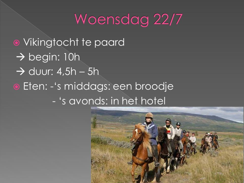 Woensdag 22/7 Vikingtocht te paard  begin: 10h  duur: 4,5h – 5h