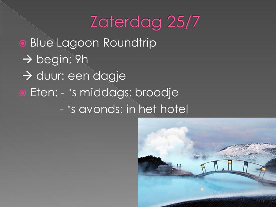 Zaterdag 25/7 Blue Lagoon Roundtrip  begin: 9h  duur: een dagje