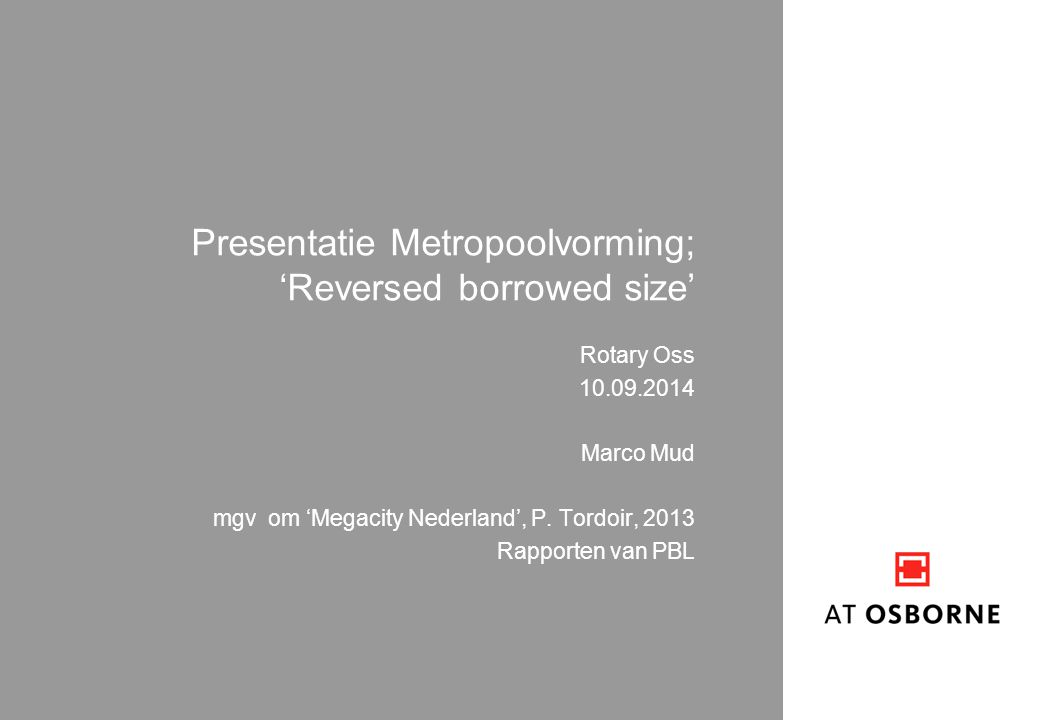 Presentatie Metropoolvorming; 'Reversed borrowed size'