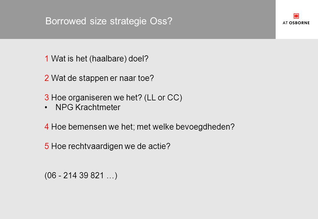 Borrowed size strategie Oss