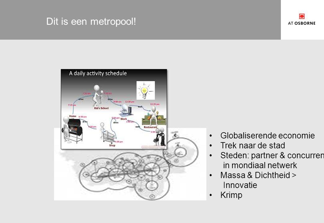 Dit is een metropool! Globaliserende economie Trek naar de stad