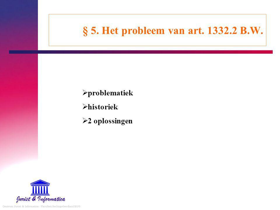 § 5. Het probleem van art. 1332.2 B.W.