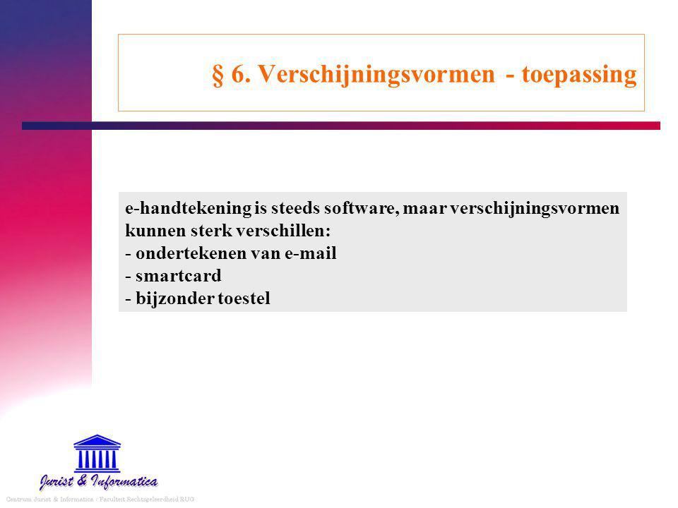§ 6. Verschijningsvormen - toepassing